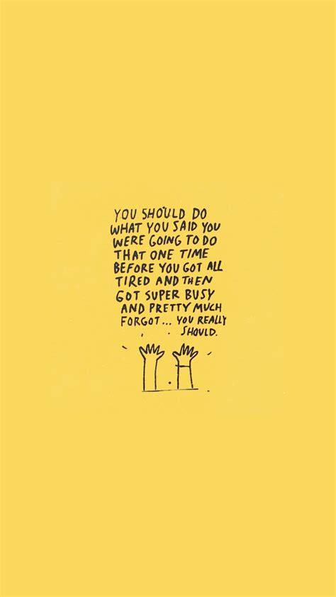 Aesthetic Motivational Quotes Wallpaper Iphone by Pin By Deborah Ambura On Yellow Quotes Inspirational