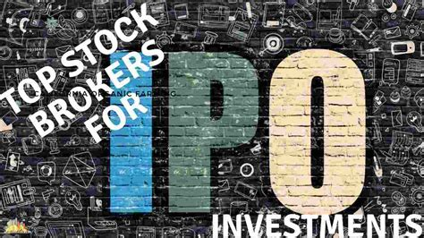 top brokers 5 top stock brokers for ipo investments in india
