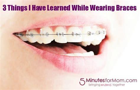 learned  wearing braces  minutes