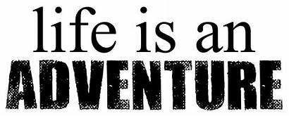 Adventure Quotes Pure Angelou Maya Quicker Able