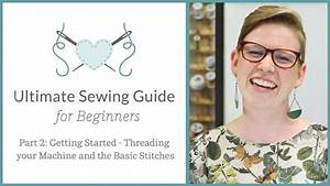 The Ultimate Sewing Guide For Beginners  Part 2  Getting Started Sewing