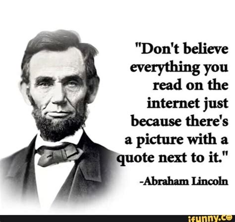 """foto de """"Don't believe everything you read on the internet just"""