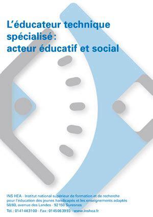 l 201 ducateur technique sp 233 cialis 233 ets acteur 233 ducatif et social ins hea