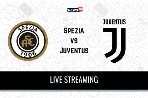 Serie A 2020-21 Spezia vs Juventus LIVE Streaming: When ...