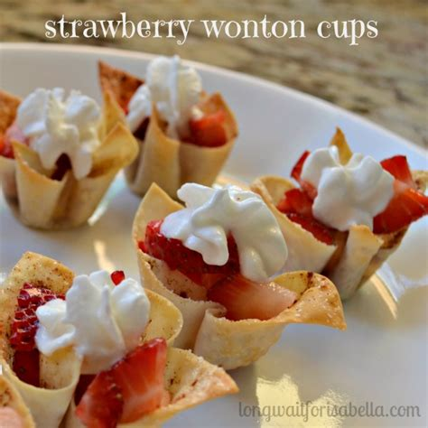 easy strawberry wonton cups long wait  isabella