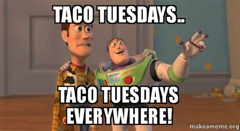 Taco Tuesday Meme - the gallery for gt taco tuesday meme