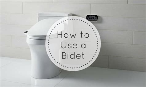 How To Use A Bidet In 6 Easy Steps