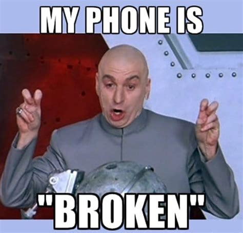 Broken Phone Meme - 13 hilarious phone related images we can all identify with