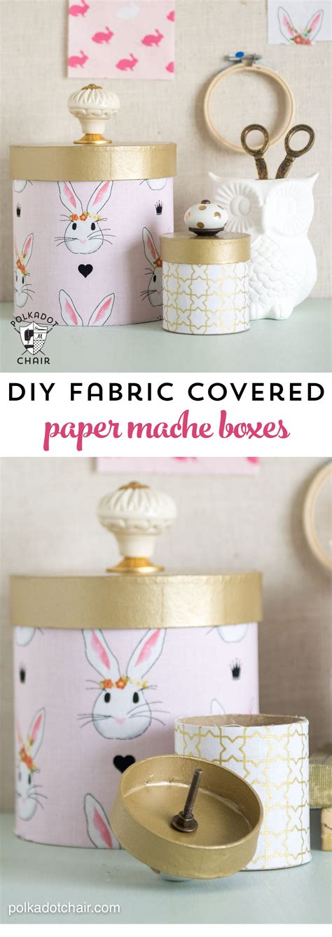 cover paper mache boxes  fabric  polka dot