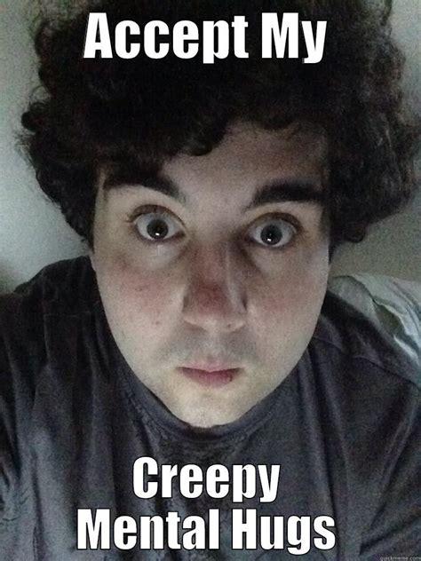 Creepy Memes - justlikeheavenandstrangeasangels s funny quickmeme meme collection