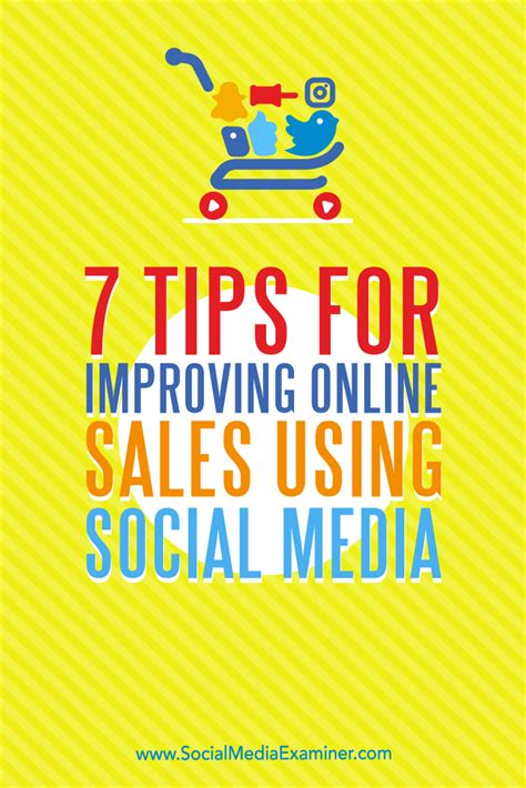 7 Tips For Improving Online Sales Using Social Media  Social Media Examiner