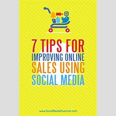 7 Tips For Improving Online Sales Using Social Media  Social Media Examiner