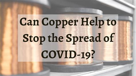Can Copper Help to Stop the Spread of COVID-19?