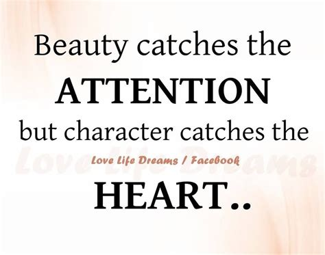 beauty catches  attention  character catches