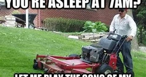 Lawn Mower Meme - silly bunt lawn mower song of my people