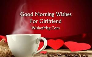 Good Morning Messages For Girlfriend - Morning Wishes ...