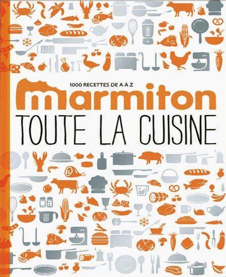 livre de cuisine marmiton marmiton toute la cuisine livre