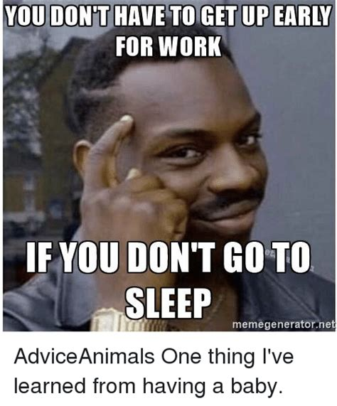 Go To Sleep Meme - sleep at work meme 100 images for work if you don t go to sleep memegeneratornet