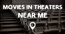Movies Playing Near Me | carfare.me 2019-2020