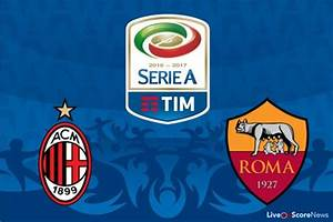 Serie Rome Streaming : ac milan vs roma preview and prediction live stream serie tim a 2017 ~ Medecine-chirurgie-esthetiques.com Avis de Voitures