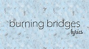 Bea Miller - burning bridges (Lyric Video) - YouTube