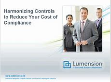 Harmonizing Controls to Reduce Your Cost of Compliance