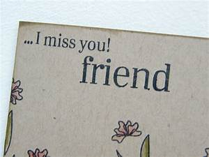 K and R Designs: I Miss You, Friend!