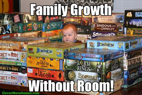 Board Game Memes - family growth without room meme clever move