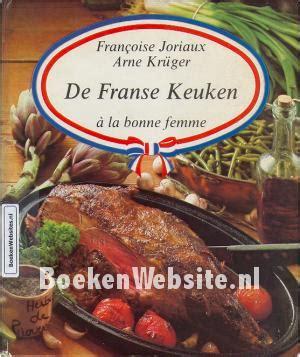 De Franse Keuken by De Franse Keuken Francoise Joriaux Arne Kruger Boeken