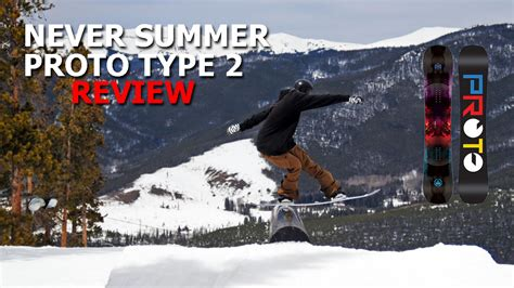 Never Summer Proto Type 2 Snowboard Review  2017  Board Archive