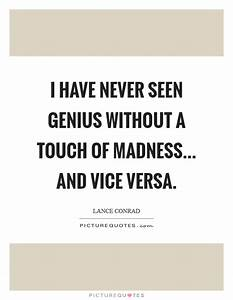 Genius And Madn... Madness And Brilliance Quotes