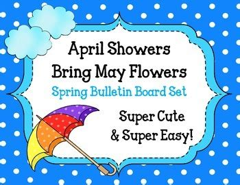 april showers bring may flowers bulletin board ideas april showers bring may flowers bulletin board set