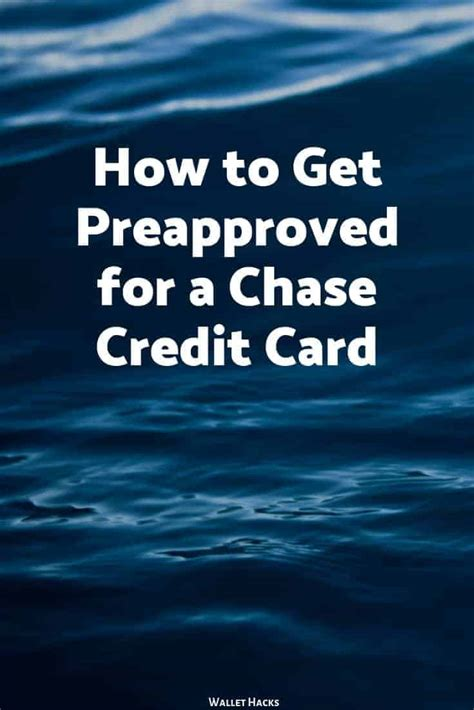 Take the uncertainty out of applying for a chase credit card. How to Get Preapproved for a Chase Credit Card
