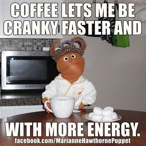 Coffee Memes - coffee lets me be cranky faster and with more energy coffee meme funny comedy https www
