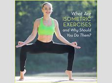 What Are Isometric Exercises And Why Should You Do Them?
