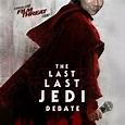 The Last Last Jedi Debate by Film Threat | Free Listening ...