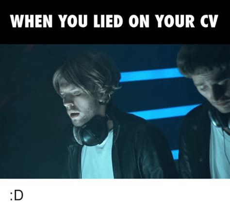 when you lied on your cv d meme on sizzle