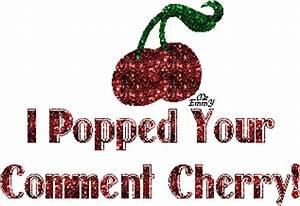 Popped Your Com... Cherry Pop Quotes