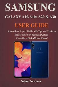 Samsung Galaxy A10  A10e  A20  U0026 A30 User Guide   A Newbie