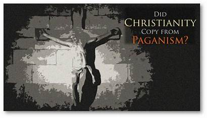 Pagan Christianity Paganism Copied Did Myths Influence