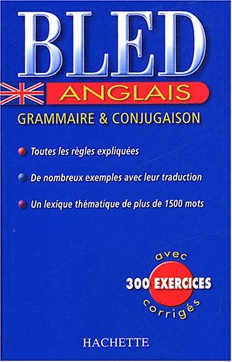 bled anglais grammaire  conjugaison details