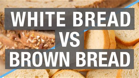 White Bread Vs Brown Bread Which Is Better For You