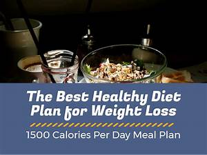 The Best Healthy Diet Plan For Weight Loss