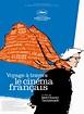 Voyage à travers le cinéma français - film 2016 - AlloCiné