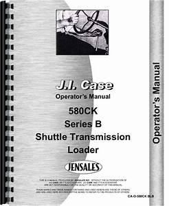 Case 580b Industrial Tractor Operators Manual