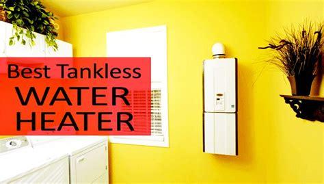 Best Tank Less Water Heater 2018