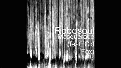 nickelodeons rags masquerade  robosoul feat cid