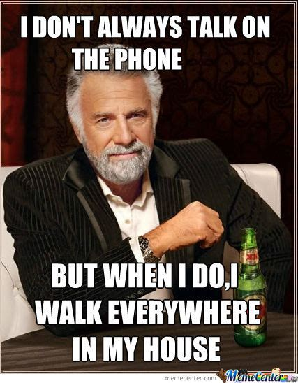 Talking On The Phone Meme - i don t always talk on the phone by recyclebin meme center