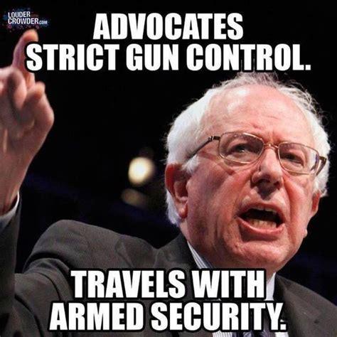 bernies sick hypocrisy  gun control summed    meme