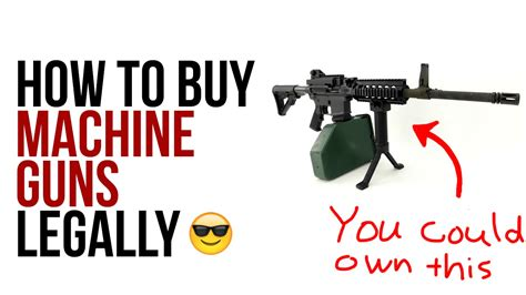how to buy a how to buy a machine gun legally youtube